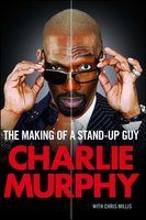 The Making of a Stand-Up Guy - Charlie Murphy