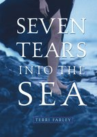Seven Tears into the Sea - Terri Farley