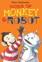 More of Monkey & Robot - Peter Catalanotto