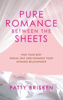 Pure Romance Between the Sheets - Patty Brisben