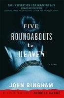 Five Roundabouts to Heaven - John Bingham