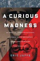 A Curious Madness - Eric Jaffe