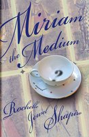Miriam the Medium - Rochelle Shapiro
