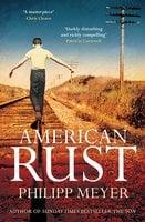 American Rust - Philipp Meyer