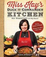 Miss Kay's Duck Commander Kitchen - Kay Robertson