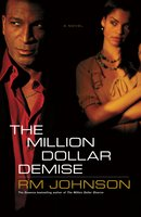The Million Dollar Demise - RM Johnson