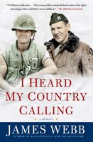 I Heard My Country Calling: A Memoir - James Webb