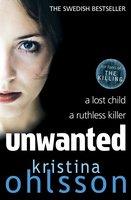 Unwanted - Kristina Ohlsson