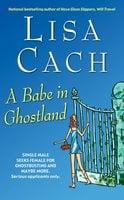 A Babe in Ghostland - Lisa Cach