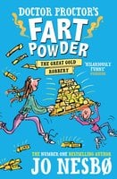 Doctor Proctor's Fart Powder: The Great Gold Robbery - Jo Nesbø