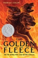 The Golden Fleece: And the Heroes Who Lived Before Achilles - Padraic Colum