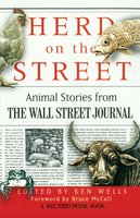 Herd on the Street: Animal Stories from The Wall Street Journal - Ken Wells
