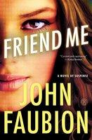 Friend Me - John Faubion