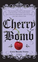 Cherry Bomb - Carrie Borzillo-Vrenna
