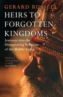 Heirs to Forgotten Kingdoms - Gerard Russell