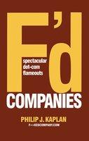 F'D Companies: Spectacular Dot-com Flameouts - Philip J. Kaplan