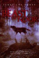 The Beast of Noor - Janet Lee Carey