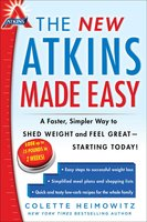 The New Atkins Made Easy: A Faster, Simpler Way to Shed Weight and Feel Great – Starting Today! - Colette Heimowitz