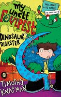 My Uncle Foulpest: Dinosaur Disaster - Timothy Knapman