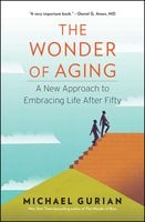 The Wonder of Aging - Michael Gurian