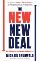 The New New Deal: The Hidden Story of Change in the Obama Era - Michael Grunwald