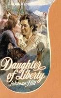 Daughter of Liberty - Johanna Hill
