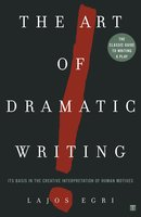 The Art of Dramatic Writing: Its Basis in the Creative Interpretation of Human Motives - Lajos Egri