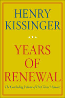 Years of Renewal - Henry Kissinger