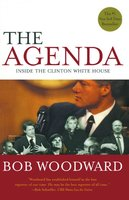 The Agenda: Inside the Clinton White House - Bob Woodward
