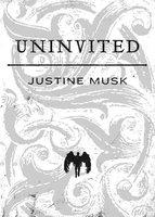 Uninvited - Justine Musk