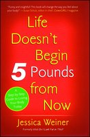 Do I Look Fat in This?: Life Doesn't Begin Five Pounds from Now - Jessica Weiner