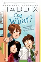 Say What? - Margaret Peterson Haddix