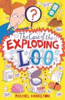 The Case of the Exploding Loo - Rachel Hamilton