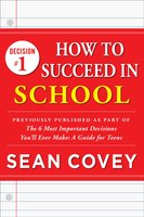 Decision #1: How to Succeed in School - Sean Covey