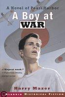 A Boy at War: A Novel of Pearl Harbor - Harry Mazer