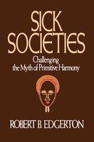 Sick Societies - Robert B. Edgerton