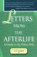 Letters from the Afterlife: A Guide to the Other Side - Elsa Barker