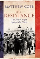 The Resistance - Matthew Cobb