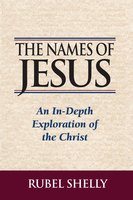 The Names of Jesus - Rubel Shelly