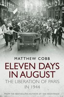 Eleven Days in August - Matthew Cobb