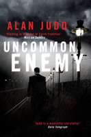 Uncommon Enemy - Alan Judd