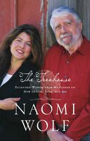 The Treehouse: Eccentric Wisdom from My Father on How to Live, Love, and See - Naomi Wolf