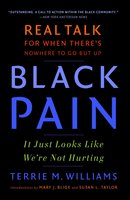 Black Pain: It Just Looks Like We're Not Hurting - Terrie M. Williams