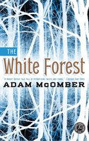 The White Forest - Adam McOmber