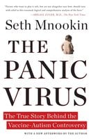 The Panic Virus: A True Story of Medicine, Science, and Fear - Seth Mnookin