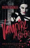 Vampire a Go-Go - Victor Gischler