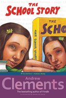 The School Story - Andrew Clements