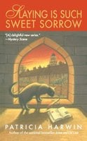 Slaying is Such Sweet Sorrow: A Far Wychwood Mystery - Patricia Harwin