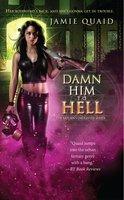 Damn Him to Hell - Jamie Quaid