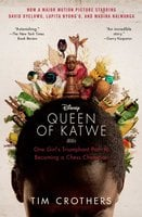 The Queen of Katwe: A Story of Life, Chess, and One Extraordinary Girl's Dream of Becoming a Grandmaster - Tim Crothers